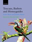 Toucans, Barbets, and Honeyguides: Ramphastidae, Capitonidae and Indicatoridae