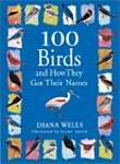 100 Birds and How They Got Their Names - Diana Wells