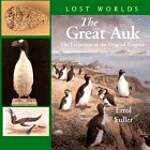 The Great Auk: The Extinction of the Original Penguin - Errol Fuller