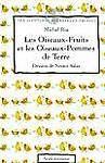 LES AVENTURES DES OISEAUX-FRUITS. Tome 1, Les oiseaux-fruits et les oiseaux-pomme de terre
