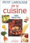 Petit Larousse de la cuisine : 1800 recettes