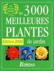 Les 3000 meilleures plantes de jardin : Edition 2002