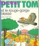 PETIT TOM ET LE ROUGE-GORGE BLESSE