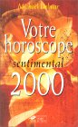 Votre horoscope sentimental 2000