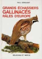 GRANDS ECHASSIERS. GALLINACES. RALES D'EUROPE