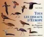 Tous les oiseaux d'Europe. Des Plongeons aux Pigeons, coffret A - J. Roché