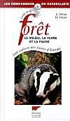 Guide de la foret: Le milieu, la flore et la faune