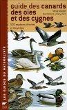 Guide des canards, des oies et des cygnes : 500 espèces décrites et illustrées