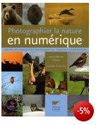 Photographier la nature en numérique.