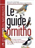 Le guide ornitho : Le guide le plus complet des oiseaux d'Europe, d'Afrique du Nord et du Moyen-Orient