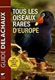 Tous les oiseaux rares d'Europe de Frédéric Jiguet et Aurélien Audevard