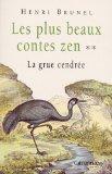 Les plus beaux contes zen, Tome 2 : La grue cendrée