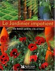 Le Jardinier impatient : De beaux jardins vite et bien