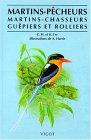 MARTINS-PECHEURS. Martins-Chasseurs, Guêpiers et Rolliers