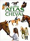 Grand atlas du cheval