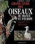 GRAND LIVRE DES OISEAUX DE FRANCE ET D'EUROPE