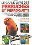 Le grand livre des perruches et des perroquets