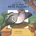 Qui va aider petit pigeon?