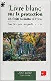 Livre blanc sur la protection des forêts naturelles en France : forêts métropolitaines