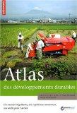 Atlas des développements durables : Un monde inégalitaire, des expériences novatrices, des outils pour l'avenir