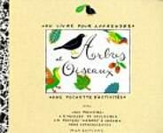 Arbres et oiseaux : Un livre pour apprendre, une pochette d'activités...