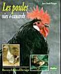 Les poules, oies, canards. Races, soins, élevage