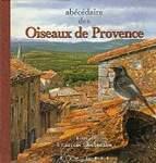 Abécédaire des oiseaux de Provence : Petit format