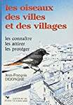 Les oiseaux des villes et des villages : les connaître, les attirer, les protéger