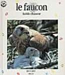 Le Faucon : Habile Chasseur
