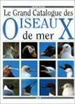 Le grand catalogue des oiseaux de mer