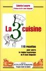 La 3ème cuisine : 110 recettes pour suivre le régime hypotoxique du Dr Jean Seignalet