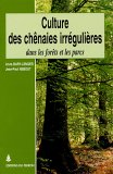 Culture des chênaies irrégulières dans les forêts et les parcs