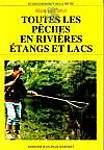 Toutes les pêches en rivières, étangs et lacs