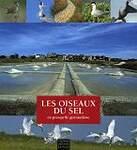 Les oiseaux du sel : En presqu'île guérandaise
