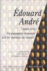 Edouard André, 1840-1911 : Un paysagiste botanique sur les chemins du monde