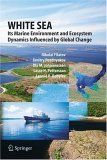White Sea: Its Marine Environment And Ecosystem Dynamics Influenced By Global C