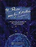 Un paseo por las estrellas / A Walk through the Stars: Una Guia De Las Estrellas, Las Constelaciones Y Sus Leyendas